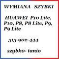 Huawei  P8, P8 Lite, P9, P9 Lite, P10 Lite wymiana szybki wyswietlacza